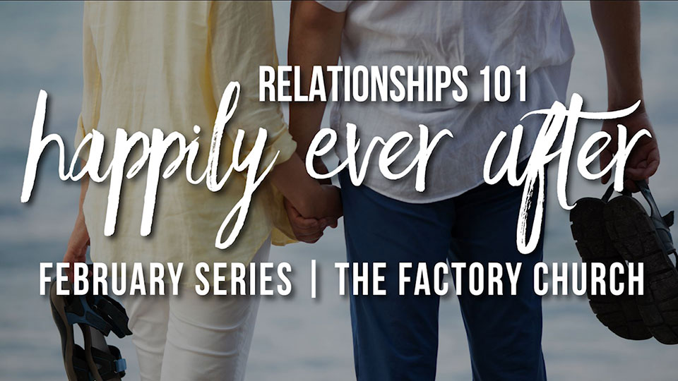 Relationships 101 - Happily Ever After